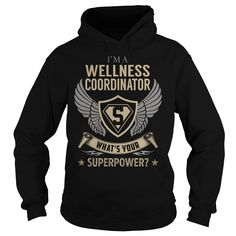 I am a Wellness Coordinator What is Your Superpower Job Title TShirt