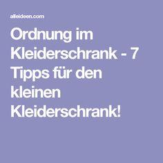 Ordnung im Kleiderschrank - 7 Tipps für den kleinen Kleiderschrank!