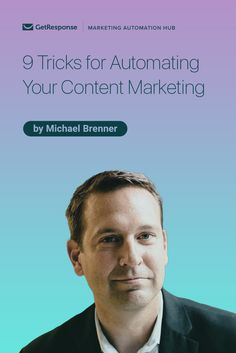 9 Tricks for Automating Your Content Marketing