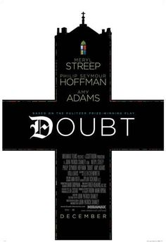 Doubt...3 great actors in a thought provoking film.