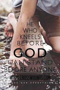 Kneel before God  www.crosswounds.com