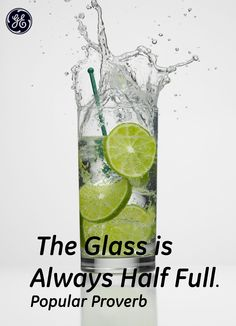 The glass is always half full #Quotes#GEHealthcare