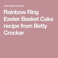 Rainbow Ring Easter Basket Cake recipe from Betty Crocker