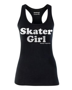 Skater Girl. Busting tricks with more style than most guys!  This shirt is available as a racer back tank top @ www.AesopOriginals.com  Aesop Originals brings you the hottest designs from the Streets. We love Tattoos, Skateboarding, Hip Hop, Punk Rock and any extreme sport or rockin' beat for that matter.   Join us as the generation who revolutionized the streets!