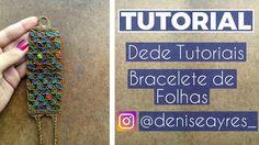 Dede Tutoriais ॐ Como fazer Bracelete com Folhas #17