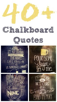 Chalkboard Quotes - I love these so much!!!