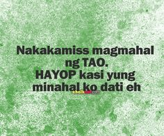 Filipino Humor, Filipino Quotes, Tagalog Quotes, Quotations, Qoutes About Love, Love Quotes, Patama Quotes, Hugot Quotes, Hugot Lines