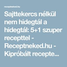 Sajttekercs nélkül nem hidegtál a hidegtál: 5+1 szuper recepttel - Receptneked.hu - Kipróbált receptek képekkel