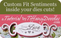 Custom Fit your Sentiments into your Die Cuts