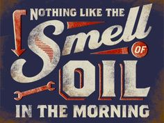 Tin Sign Lettering - Nothing Like the Smell of Oil in the Morning