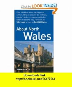 About North Wales (About Wales) (9781905582044) David Williams , ISBN-10: 1905582048  , ISBN-13: 978-1905582044 ,  , tutorials , pdf , ebook , torrent , downloads , rapidshare , filesonic , hotfile , megaupload , fileserve