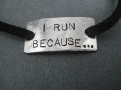 I RUN BECAUSE...Wrap Bracelet - Running Jewelry - Motivational Jewelry -  Nickel Silver Pendant on 3 ft of Micro Fiber Suede. $17.00, via Etsy.