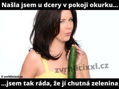 Našla jsem u dcery v pokoji okurku… jsem tak ráda, že jí chutná zelenina… – Zvrhlíci XXL – Bez cenzury