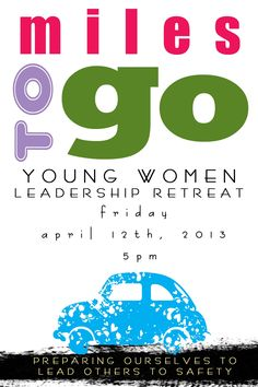 "This is the invite for our Young Women Leadership for class presidencies. We decided on ""Miles to Go""; Representing our journey back to our Heavenly Father. We will incorporate different parts of a journey into the training. Pres.Uchtdorf's talk from YW broadcast works perfectly!"