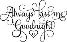 Always Kiss Me Goodnight Wall Decal Bedroom Decal Wall quotes classroom quotes decals quotes decals kitchen quotes decals office