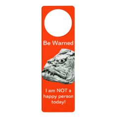 I am NOT a happy person today - Door Hanger.  Be warned and enter at your peril! #humor #home #office #fossils