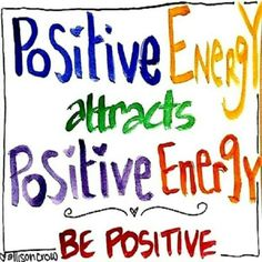 No matter what you do in life, keep a positive attitude about it!