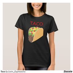 Taco T-Shirt - Fashionable Women's Shirts By Creative Talented Graphic  Designers - #shirts #tshirts #fashion #apparel #clothes #clothing #design # designer ...