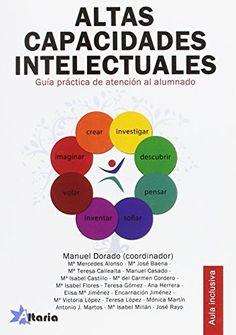 Altas capacidades intelectuales : guia práctica de atención al alumnado / Manuel Dorado (coordinador)