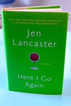 Book Review: Here I Go Again by Jen Lancaster