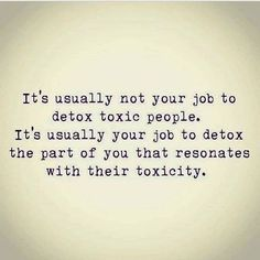 Lessons from the Universe® with Jennifer Hall Detox toxic behavior Wisdom Quotes, Quotes To Live By, Me Quotes, Motivational Quotes, Inspirational Quotes, New Job Quotes, Quotable Quotes, After Life, Toxic Relationships