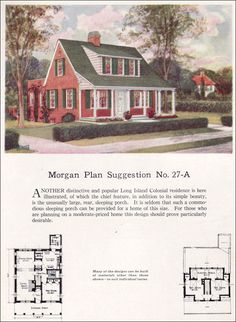 Morgan Plan Suggestion No. 27-A  1923 Morgan Woodwork Organization  Hybrid form that combines elements of the Bungalow, Cape Cod and Colonial Revival styles that is similar to later Minimal Traditionals of the 1930s-60s