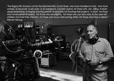 12 Things I Learned at Werner Herzog's Rogue Film School Werner Herzog, Life Affirming, Film Inspiration, He Said That, Film School, Four Year Old, Financial Tips, On Set, Rogues
