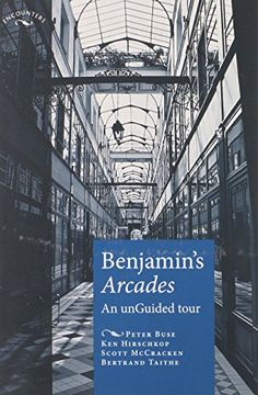 Benjamins Arcades: An unGuided tour (Encounters MUP) by Peter Buse http://www.amazon.com/dp/0719069890/ref=cm_sw_r_pi_dp_vvaevb0Y61ZE5