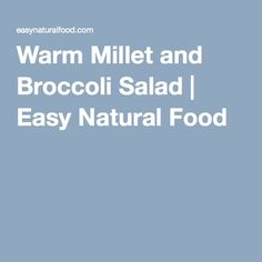 Warm Millet and Broccoli Salad | Easy Natural Food