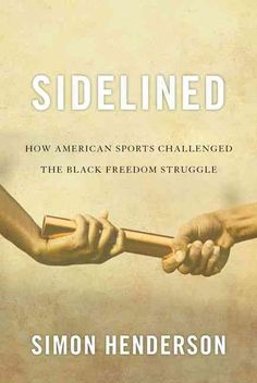 Sidelined: How American Sports Challenged the Freedom Struggle