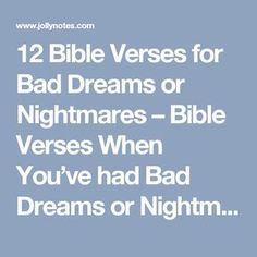 12 Bible Verses for Bad Dreams or Nightmares – Bible Verses When You've had Bad Dreams or Nightmares, Bible Prayers & Scriptures to Rebuke & Overcome Bad Dreams Comforting Bible Verses, Best Bible Verses, Prayer Scriptures, Bible Prayers, Bad Dreams Quotes, Dream Quotes, How To Stop Nightmares, Bible Wuotes, Bad Times Quote