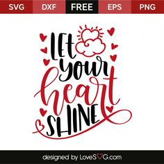 *** FREE SVG CUT FILE for Cricut, Silhouette and more *** Let your heart shine