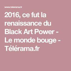 2016, ce fut la renaissance du Black Art Power - Le monde bouge - Télérama.fr