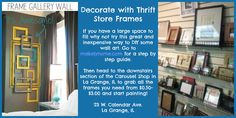 Frames starting at $0.50 could make this a great project to fill a large empty wall. The Carousel Shop in La Grange has a wide assortment