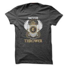 (Never001) THROWER - #tee ball #black tshirt. CHECK PRICE => https://www.sunfrog.com/Names/Never001-THROWER-tolxbfdmgc.html?68278