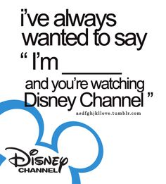 haha, oh disney channel ;) and use the sparkly purple glowstick to draw the Disney logo after saying it....