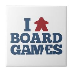 I Love (Meeple) Board Games Ceramic Tile. Cool idea for a wood sign for game room