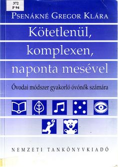 Psenákné Gregor Klára - Kotetlenül, komplexen, naponta mesével - Mónika Kampf - Picasa Webalbumok Environmental Studies, Hidden Pictures, Prep School, Preschool Activities, Psychology, Kindergarten, Homeschool, Parenting, Teacher