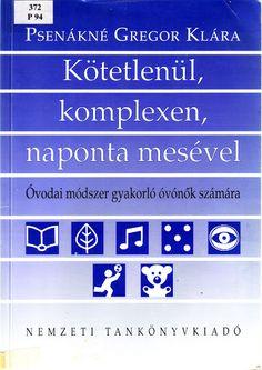 Psenákné Gregor Klára - Kotetlenül, komplexen, naponta mesével - Mónika Kampf - Picasa Webalbumok