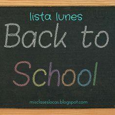 Mis Clases Locas: Lista lunes: Back to School