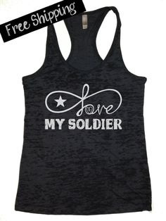 Fitness Tank. Love My Soldier. Army. Marine. Navy. Air Force. Coast Guard. Military. Burnout Workout Tank. Crossfit Tank. Free Shipping