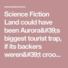 Science Fiction Land could have been Aurora's biggest tourist trap, if its backers weren't crooks | Westword