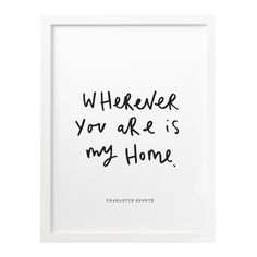 Lovely home quote 'wherever you are is my home'