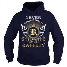 Never Underestimate the power of a RAFFETY - #cheap gift #college gift. PURCHASE NOW => https://www.sunfrog.com/Names/Never-Underestimate-the-power-of-a-RAFFETY-Navy-Blue-Hoodie.html?id=60505
