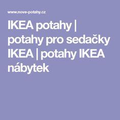 IKEA potahy | potahy pro sedačky IKEA | potahy IKEA nábytek