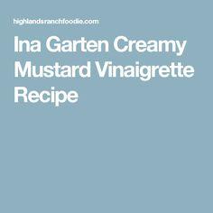 Ina Garten Creamy Mustard Vinaigrette Recipe