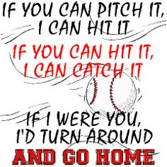 A cool baseball saying for players and fans.