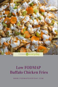 These Low FODMAP Buffalo Chicken Fries are LOADED - with fries, chicken, hot Buffalo-style sauce, blue cheese dressing & even crunchy carrots & celery. Cheese Sauce Recipe For Fries, Fries Recipe, Cooked Chicken, How To Cook Chicken, Fried Chicken, Buffalo Chicken Fries, Crispy French Fries, Fodmap Recipes, Fodmap Foods