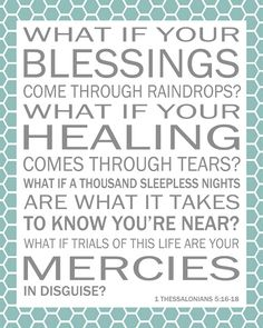 "Love the song ""Blessings"" by Laura Story.  Didn't realize it was a scripture - love this!"