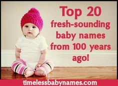 Top 20 fresh-sounding baby names from 100 years ago